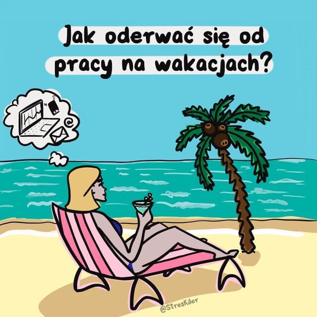 Stres na wakacjach - jak przestać myśleć o pracy na urlopie